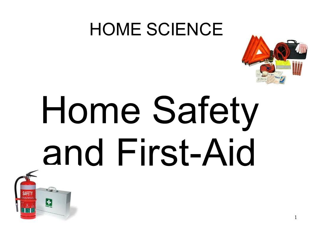 Home Safety and First Aid